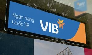 Ngân hàng VIB được IFC nâng hạn mức tài trợ thương mại lên 144 triệu USD
