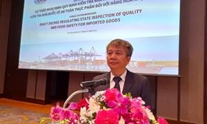 Gần 200 doanh nghiệp tham gia hội thảo góp ý nghị định kiểm tra chuyên ngành thực phẩm nhập khẩu
