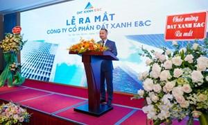Tập đoàn Đất Xanh ra mắt Đất Xanh E&C cung cấp trọn gói phát triển dự án bất động sản
