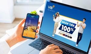 Hoàn 100% giá trị giao dịch tháng đầu với thẻ tín dụng VIB
