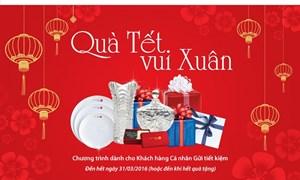 VietCapital Bank dành hàng nghìn quà tặng khách hàng dịp Tết
