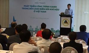 Nỗ lực chung tay xây dựng công trình xanh trong bối cảnh biến đổi khí hậu