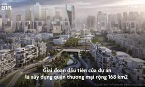 [Video] Thành phố 58 tỷ USD được xây trên cát ở Ai Cập