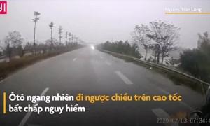 [Video] Ôtô đi ngược chiều trên cao tốc bất chấp nguy hiểm