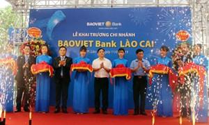 BAOVIET Bank khai trương chi nhánh đầu tiên tại Lào Cai