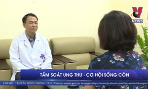 [Video] Những bệnh ung thư nào có thể tầm soát được?
