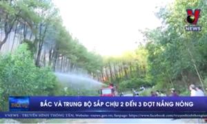 [Video] Trong tháng 7 Bắc và Trung Bộ có thể chịu 2 đến 3 đợt nắng nóng