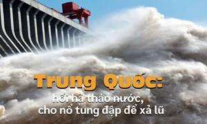 [Infographics] Trung Quốc: Hối hả tháo nước, cho nổ tung đập để xả lũ