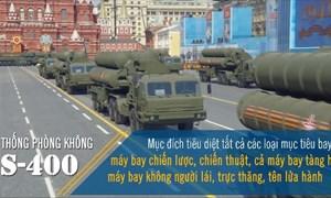 [Video] S-400, hệ thống tên lửa phòng không khiến NATO mâu thuẫn