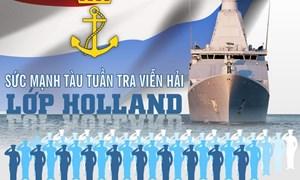 [Infographics] Sức mạnh của siêu tàu tuần tra viễn hải lớp Holland
