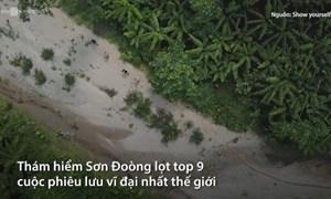 [Video] Thám hiểm Sơn Đoòng lọt top 9 cuộc phiêu lưu vĩ đại nhất thế giới