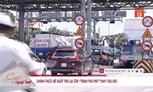 [Video] Bộ Giao thông Vận tải đề xuất trả lại tên