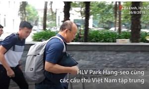 [Video] Thầy Park triệu tập cầu thủ trước trận đấu với Thái Lan