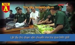 [Video] Lật tẩy những thủ đoạn tinh vi vận chuyển ma túy qua biên giới vào Việt Nam