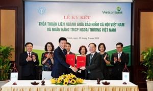 Vietcombank ký kết thỏa thuận liên ngành với Bảo hiểm xã hội Việt Nam