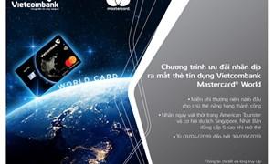 Khuyến mại hấp dẫn nhân dịp ra mắt thẻ Vietcombank Mastercard