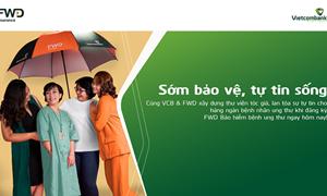 """Cùng Vietcombank và FWD lan tỏa tinh thần """"Sớm bảo vệ, Tự tin sống"""""""