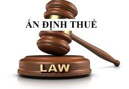 Thẩm quyền, thủ tục, quyết định ấn định thuế được thực hiện như thế nào?