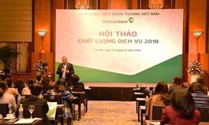Vietcombank tổ chức Hội thảo chất lượng dịch vụ 2018