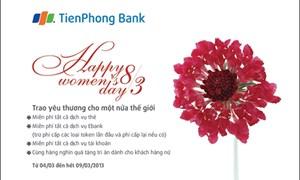 TienPhong Bank tri ân khách hàng nữ nhân dịp 8/3