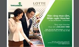 """Vietcombank và Lotte phối hợp triển khai Chương trình """"Rộn ràng mua sắm, nhận ngay Voucher"""""""