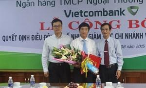 Vietcombank bổ nhiệm một số lãnh đạo Chi nhánh