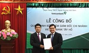 Vietcombank bổ nhiệm giám đốc chi nhánh Tây Hồ