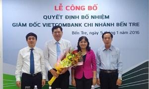 Vietcombank bổ nhiệm giám đốc Vietcombank chi nhánh Bến Tre