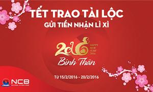 NCB tri ân khách hàng nhân dịp Tết Bính Thân 2016
