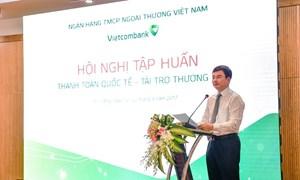 Vietcombank tổ chức Hội nghị thanh toán quốc tế và tài trợ thương mại 2017
