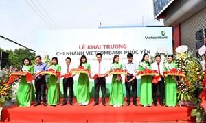 Vietcombank khai trương hoạt động chi nhánh Phúc Yên