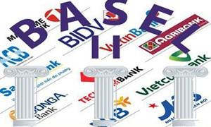 Con đường nào cho những ngân hàng thương mại ''trễ hẹn'' Basel II?