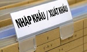 Sửa đổi, bổ sung Danh mục hàng hóa xuất khẩu, nhập khẩu Việt Nam