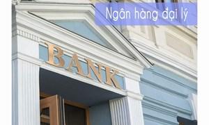 Gợi mở phát triển đại lý ngân hàng tại Việt Nam