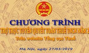 Tiếp tục Hỗ trợ trực tuyến Quyết toán thuế TNCN trên Cổng TTĐT Tổng cục Thuế