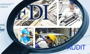 Kiểm toán doanh nghiệp FDI để tạo môi trường lành mạnh