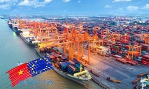 Hiệp định EVFTA:  Hỗ trợ tối đa cho doanh nghiệp Việt Nam