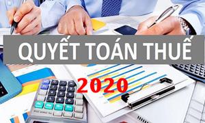 NHỮNG VẤN ĐỀ CẦN LƯU Ý VỀ QUYẾT TOÁN THUẾ NĂM 2020