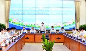 Tháo gỡ khó khăn, vướng mắc để TP. Hồ Chí Minh tiếp tục phát triển mạnh mẽ, bền vững