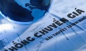 Sửa đổi toàn diện Nghị định số 20/2017/NĐ-CP, tăng cường thêm các quy định chống chuyển giá
