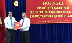 Hợp nhất các Chi cục Thuế cấp quận trực thuộc Cục Thuế Đà Nẵng