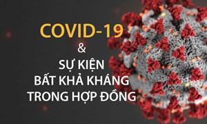 """Làm rõ COVID-19 có phải """"bất khả kháng"""" đối với doanh nghiệp?"""