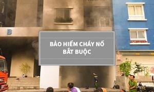 Cần tối ưu hóa phí bảo hiểm cháy nổ bắt buộc