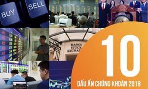 10 dấu ấn của thị trường chứng khoán Việt Nam năm 2018