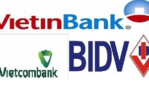 BIDV, Vietinbank và Vietcombank góp mặt trong danh sách 500 ngân hàng toàn cầu