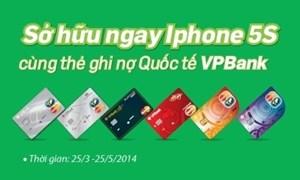 Cơ hội sở hữu ngay Iphone 5s tại VPBank