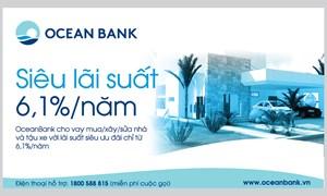"OceanBank ""phá đáy"" lãi suất cho vay 6,1%/năm"