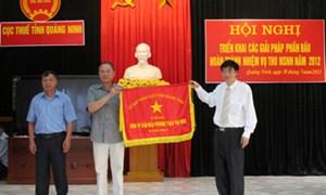 Cục Thuế Quảng Ninh triển khai các giải pháp phấn đấu hoàn thành nhiệm vụ thu NSNN năm 2012