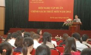 Cục Thuế Tp. Hà Nội: Tập huấn chính sách thuế năm 2012 cho cán bộ công chức