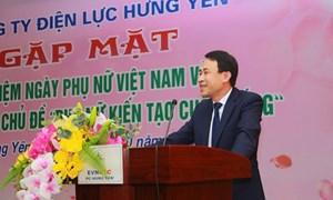 """PC Hưng Yên gặp mặt nữ nữ công nhân, viên chức  với chủ đề """"Phụ nữ kiến tạo cuộc sống"""""""